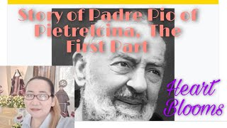 Story of Padre Pio of Pietrelcina , The First Part