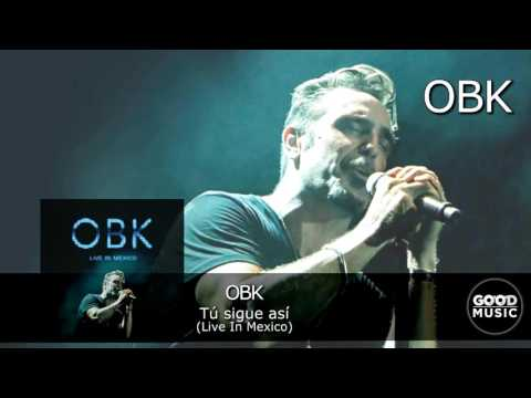 OBK - 02. Tu sigue asi [Live In Mexico]