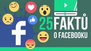 25 FAKTŮ o facebooku