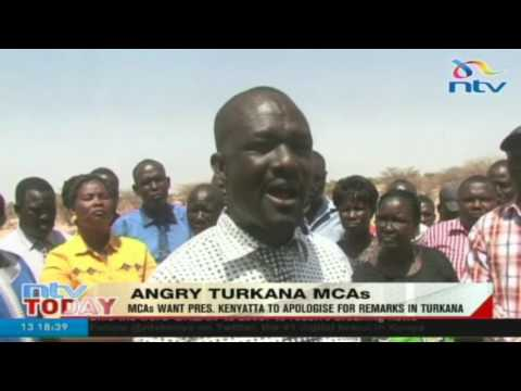 Angry Turkana MCAs want President Kenyatta to apologise