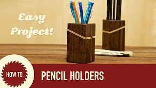 How To Make Wood Pencil Holders