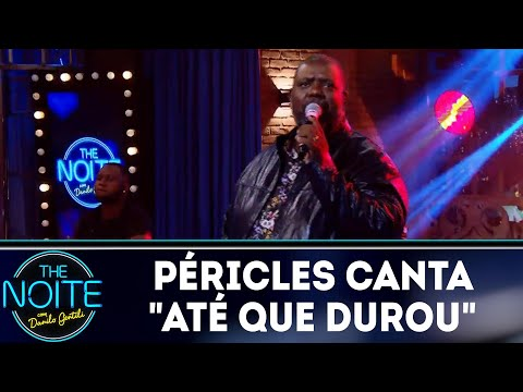 """Péricles canta """"Até que durou""""   The Noite (04/06/18)"""