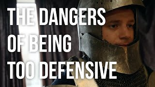 The Dangers of Being Too Defensive