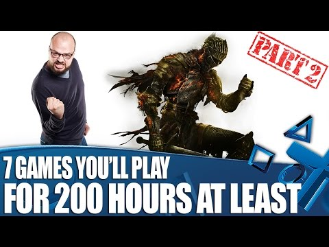 7 Massive Games You'll Play For 200 Hours (At Least) - Part 2
