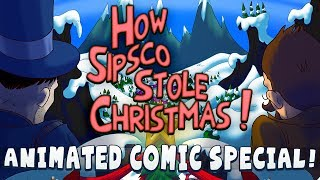 Repeat youtube video How Sipsco Stole Christmas - Animated Comic Special!