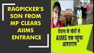 Ragpickers son from Madhya Pradeshs Dewas district clears AIIMS entrance