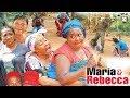Maria Rebecca Season 1 2017 Latest Nigerian Nollywood Movie