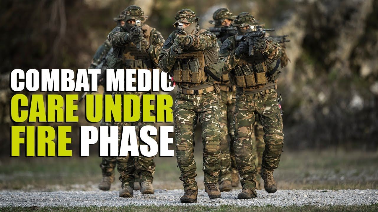 Care Under Fire phase | Tactical Combat Casualty Care (TCCC)