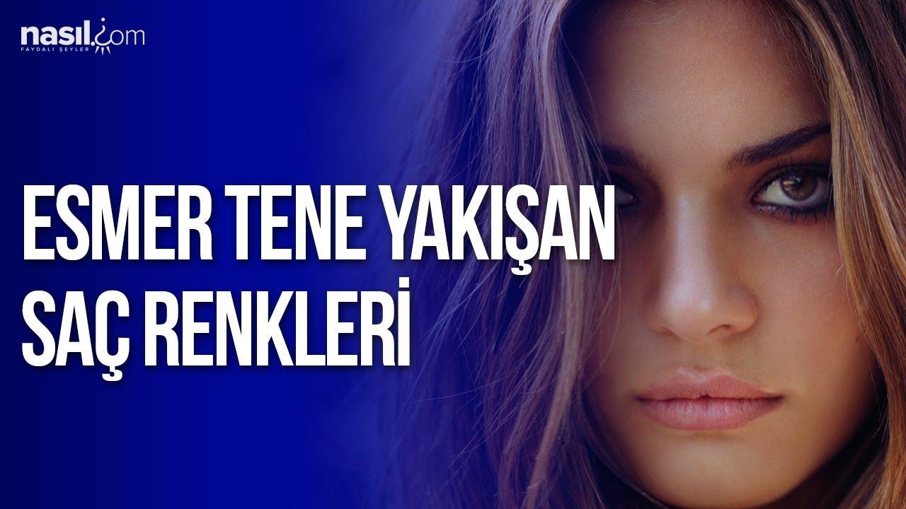 Esmer Tene Yakışan Saç Renkleri Güzellik Nasilcom Youtube