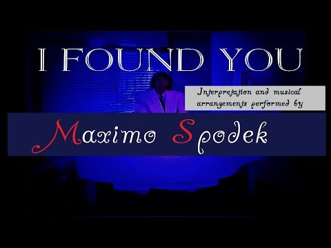 MAXIMO SPODEK, I FOUND YOU, ROMANTIC TIME BALLADS, PIANO AND MUSICAL ARRANGEMENTS, INSTRUMENTAL