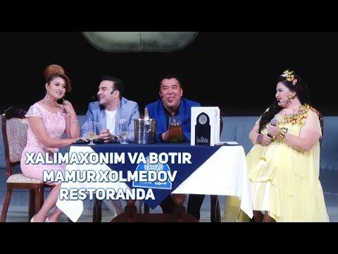 Xalimaxonim va Botir Imomxo'jayev va Mamur Xolmedov - Restoranda (Mirzo teatri 2016)