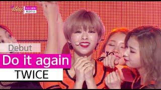 [HOT] TWICE - Do it again, 트와이스 - 다시 해줘, Show Music core 20151024
