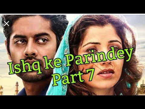 Ishq Ke Parindey-Part 7
