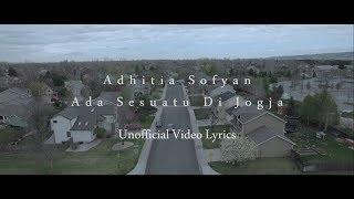 Adhitia Sofyan - Sesuatu Di Jogja  Un Lyrics Video