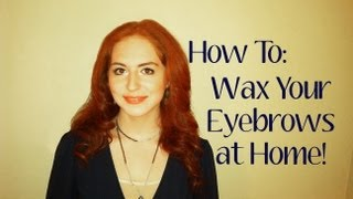 How To: Wax Your Eye Brows at Home! Thumbnail