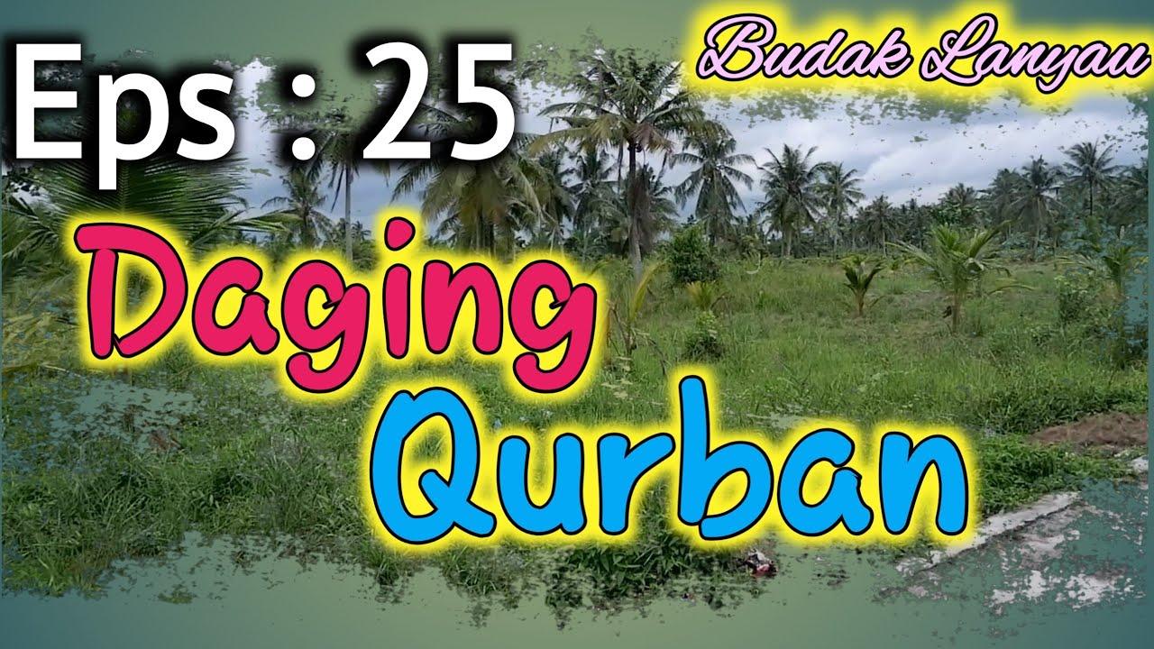 BERBAGI DAGING QURBAN    BUDAK LANYAU EPISODE 25