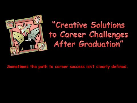 Michael Tracy - Creative Solutions to Career Challenges After Graduation