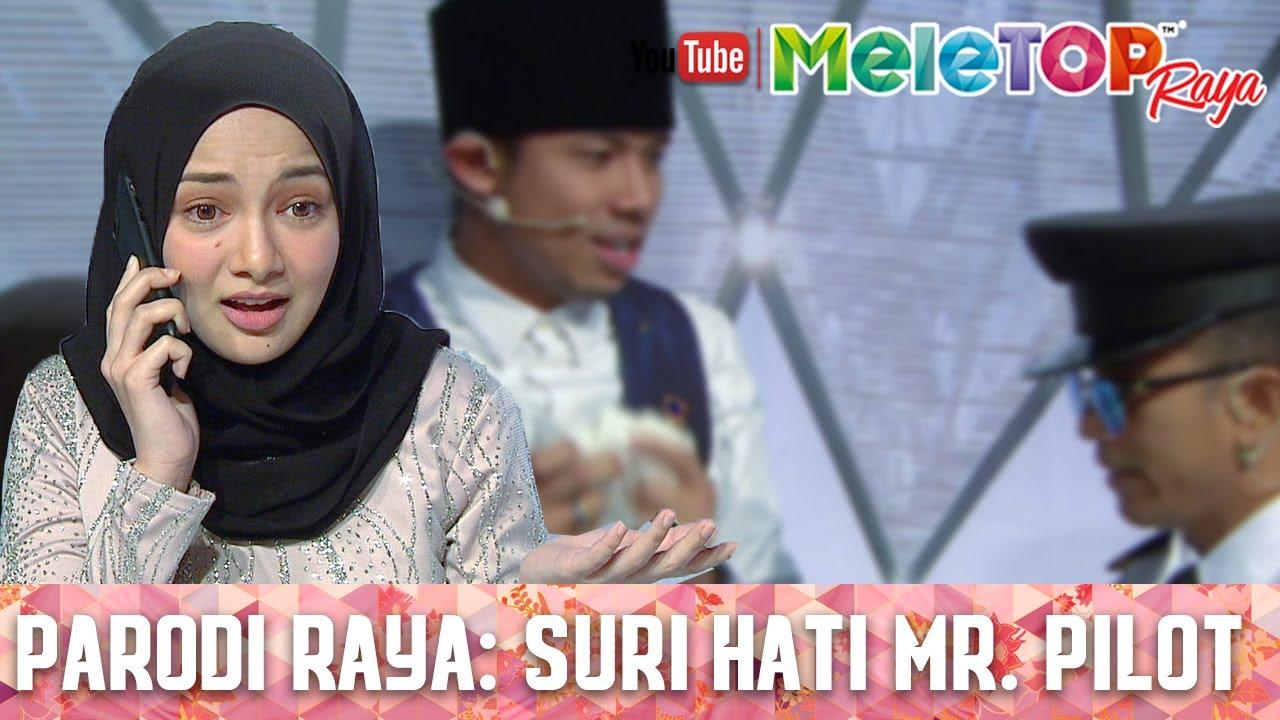 Download MeleTOP Raya 2017 : Parodi Raya - Suri Hati Mr Pilot