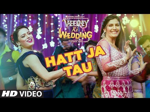 Hatt Ja Tau Video - Veerey Ki Wedding | Sunidhi Chauhan