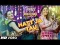 Hatt Ja Tau Video | Veerey Ki Wedding | Sunidhi Chauhan | Sapna Chaudhary Mp3