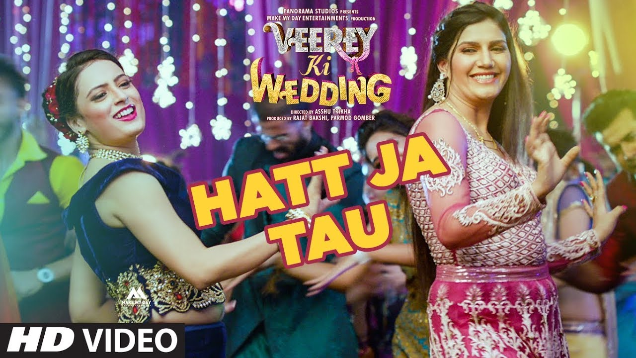 Hatt Ja Tau Video Veerey Ki Wedding  Sunidhi Chauhan Video Song