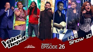 The Voice of Nepal - S1 E26  (Live Show 10)