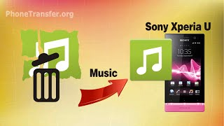 [Sony Xperia U Music Recovery]: How to Recover Deleted Music from Sony Xperia U?