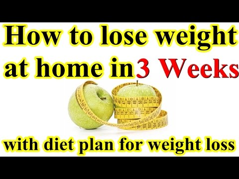 How to Lose Weight at Home in 3 Weeks With Diet Plan for Weight Loss
