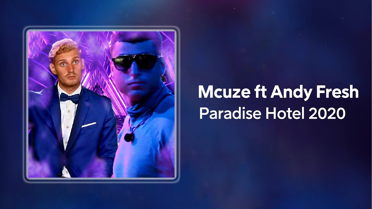 Mcuze ft Andy Fresh Remix (Lyrics) | Paradise Hotel 2020
