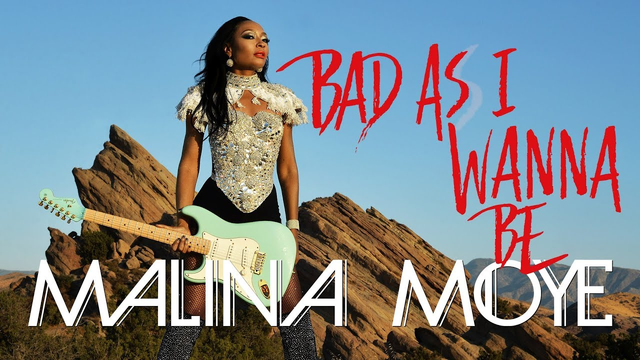 Bad As I Wanna Be Lyrics Malina Moye Bad As I Wanna Be