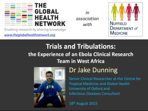 Trials and Tribulations: the Experience of an Ebola Clinical Research Team in West Africa , part 1