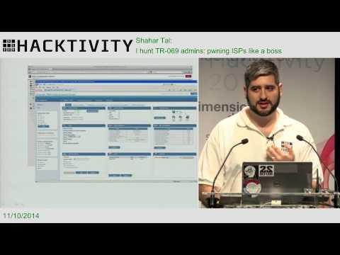 Shahar Tal - I hunt TR-069 admins: pwning ISPs like a boss