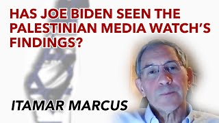 Has Joe Biden seen the Palestinian Media Watch's findings""