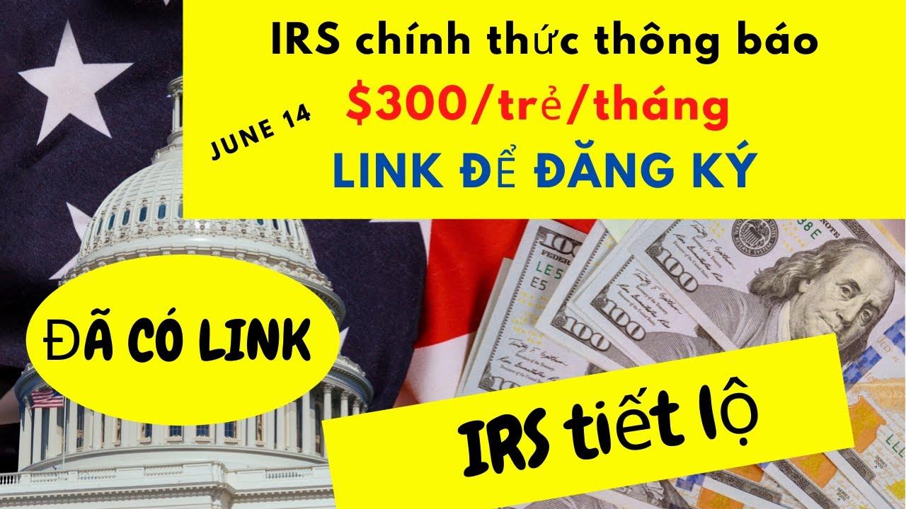 IRS ĐÃ chính thức thông báo LINK để đăng ký cho $300/trẻ/tháng I Ai không cần đăng ký?