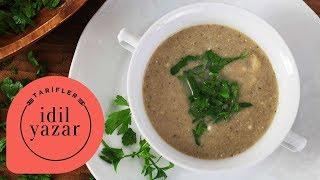 Mantar Çorbası Nasıl Yapılır ? - İdil Yazar - Yemek Tarifleri