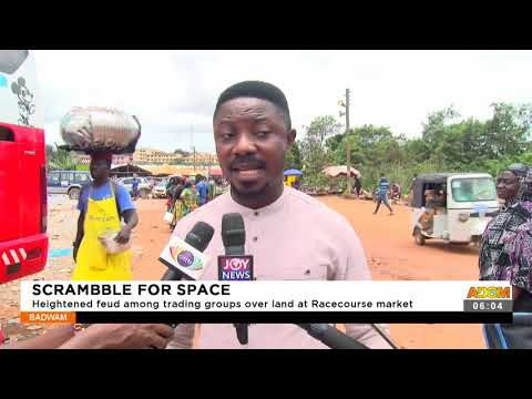Heightened feud among trading groups over land at Racecourse market- Badwam News on Adom TV(17-9-21)