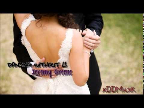 Jeremy Greene - Dancing Without U
