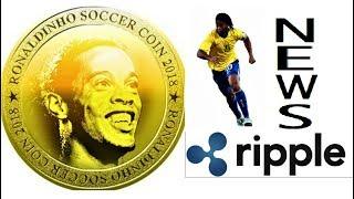 RIPPLE NEWS & Ronaldinho SOCCER COIN