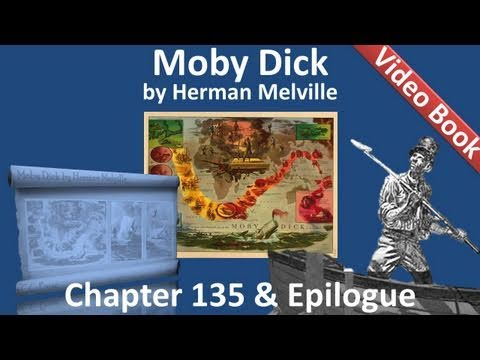 Chapter 135 and Epilogue - Moby Dick by Herman Melville