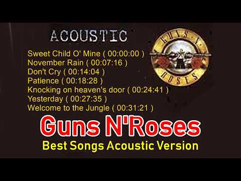 GUNS N'ROSES - Best Songs Acoustic Version [ Lagu Terbaik Guns N'Roses Versi Akustik ]