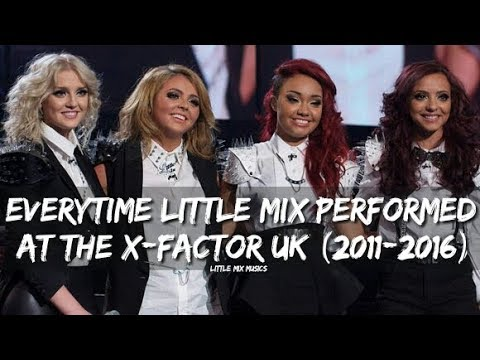 EVERYTIME LITTLE MIX PERFORMED AT THE X-FACTOR UK (2011-2016)