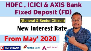 HDFC , ICICI & AXIS Bank Fixed Deposit (FD) interest rate from May'2020 | Private Banks FD interest