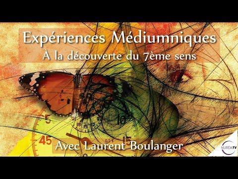 « Expériences Médiumniques : A la découverte du 7ème Sens » avec Laurent Boulanger - NURÉA TV
