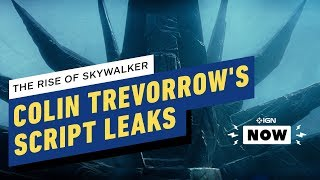 Star Wars: Colin Trevorrow's Episode 9 Script Allegedly Leaks - IGN Now