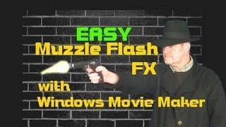 EASY gun muzzle flash fx (effect) in WMM windows Movie maker