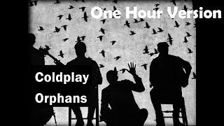 Coldplay | Orphans | Lyrics | Audio | One Hour Loop
