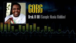 Gorg - Brek It Off (Sample Mania Riddim)