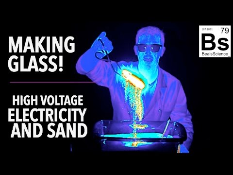Making Glass - Melting Sand with High Voltage Electricity!