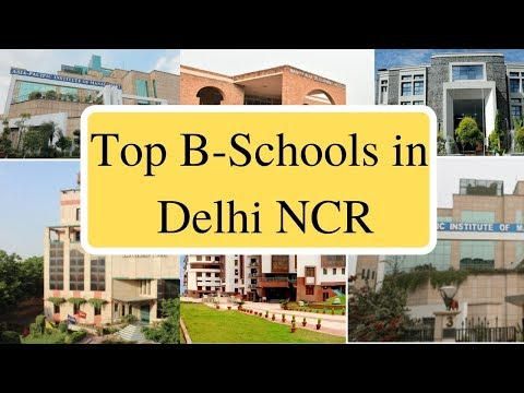 Top B-Schools in Delhi NCR II List of Management Colleges in