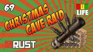 christmas cave raid with loin rust dublife 69 rockets satchels and grenades
